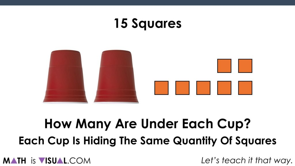 Post 42 - Solving Two-Step Equations - Part 1.014 how many squares are under each cup